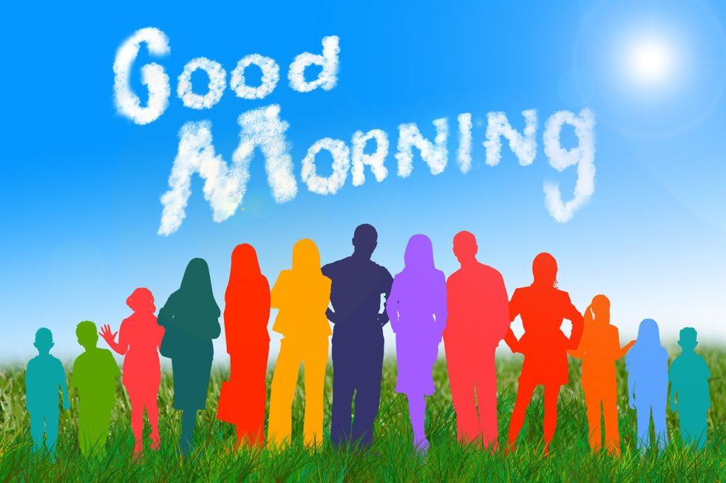 Good, Morning